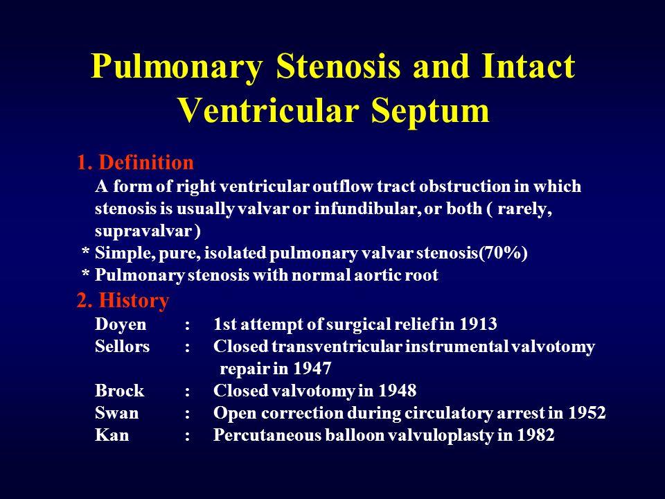 Pulmonary Stenosis and Intact Ventricular Septum 1.