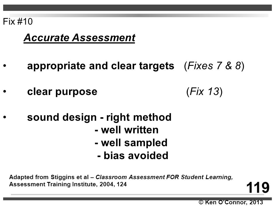 © Ken O'Connor, 2013 appropriate and clear targets (Fixes 7 & 8) clear purpose (Fix 13) sound design - right method - well written - well sampled - bi