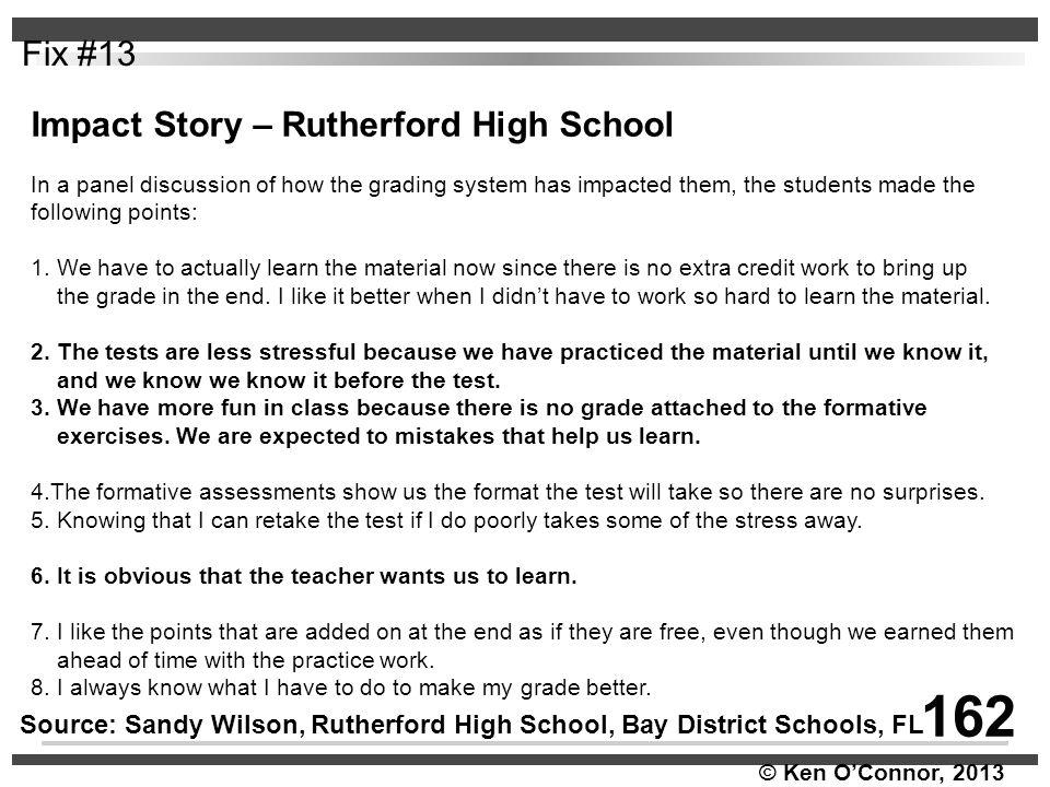 © Ken O'Connor, 2013 Fix #13 Source: Sandy Wilson, Rutherford High School, Bay District Schools, FL 162 Impact Story – Rutherford High School In a pan