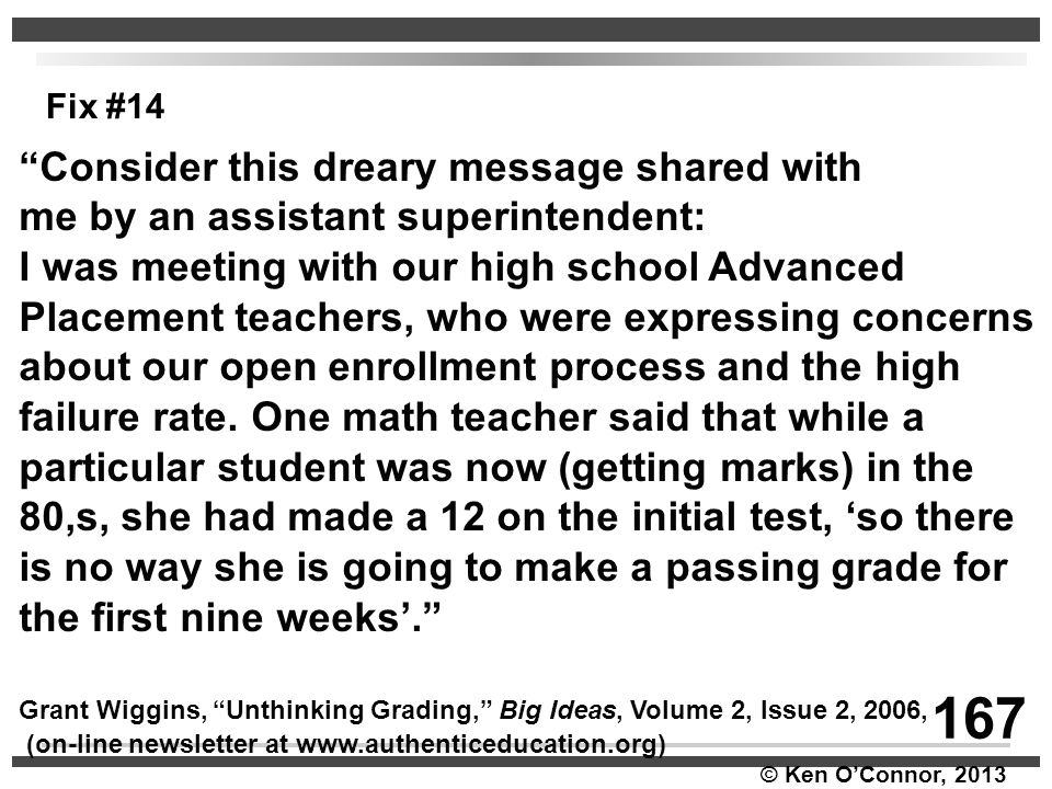 """© Ken O'Connor, 2013 """"Consider this dreary message shared with me by an assistant superintendent: I was meeting with our high school Advanced Placemen"""