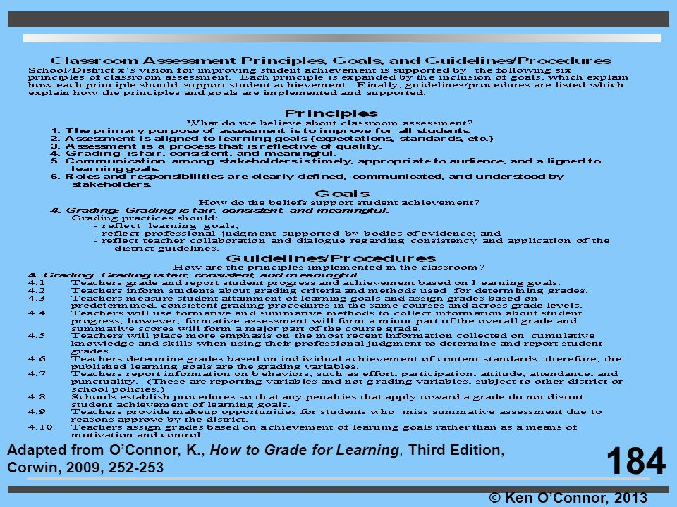 © Ken O'Connor, 2013 Adapted from O'Connor, K., How to Grade for Learning, Third Edition, Corwin, 2009, 252-253 184