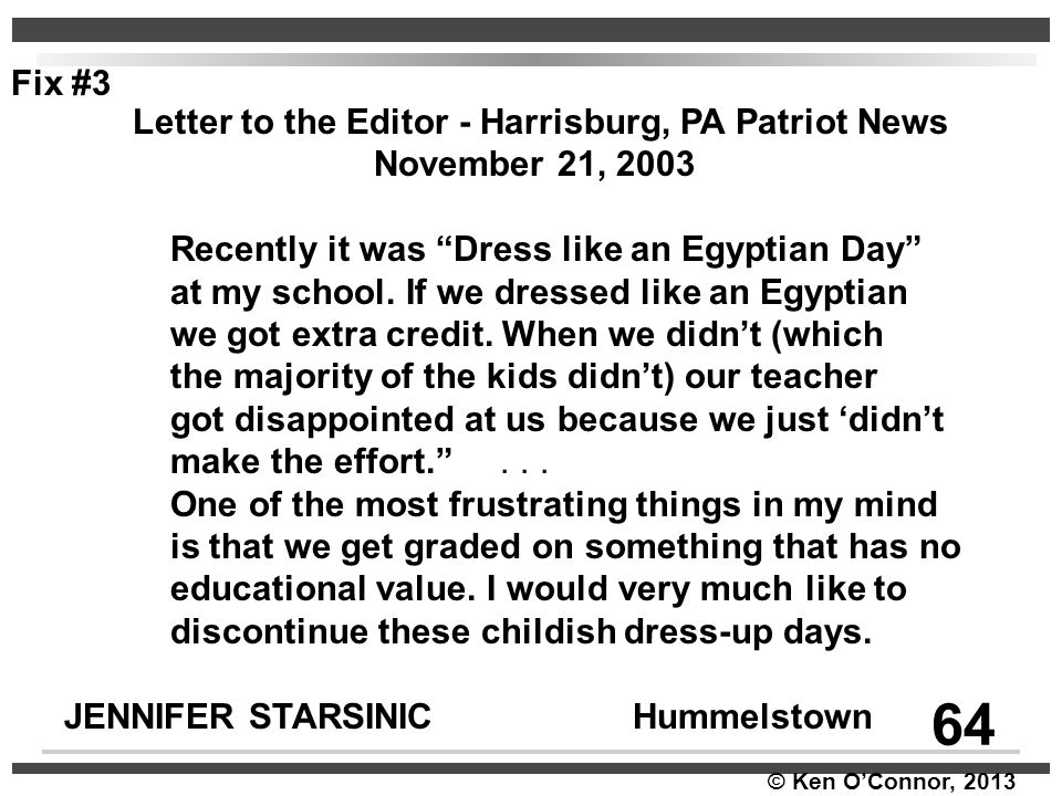 """© Ken O'Connor, 2013 Letter to the Editor - Harrisburg, PA Patriot News November 21, 2003 Recently it was """"Dress like an Egyptian Day"""" at my school. I"""