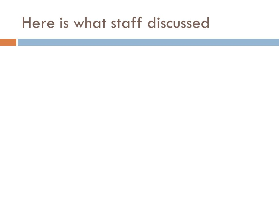 Here is what staff discussed