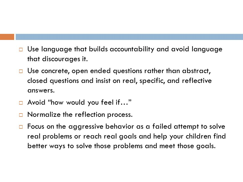  Use language that builds accountability and avoid language that discourages it.