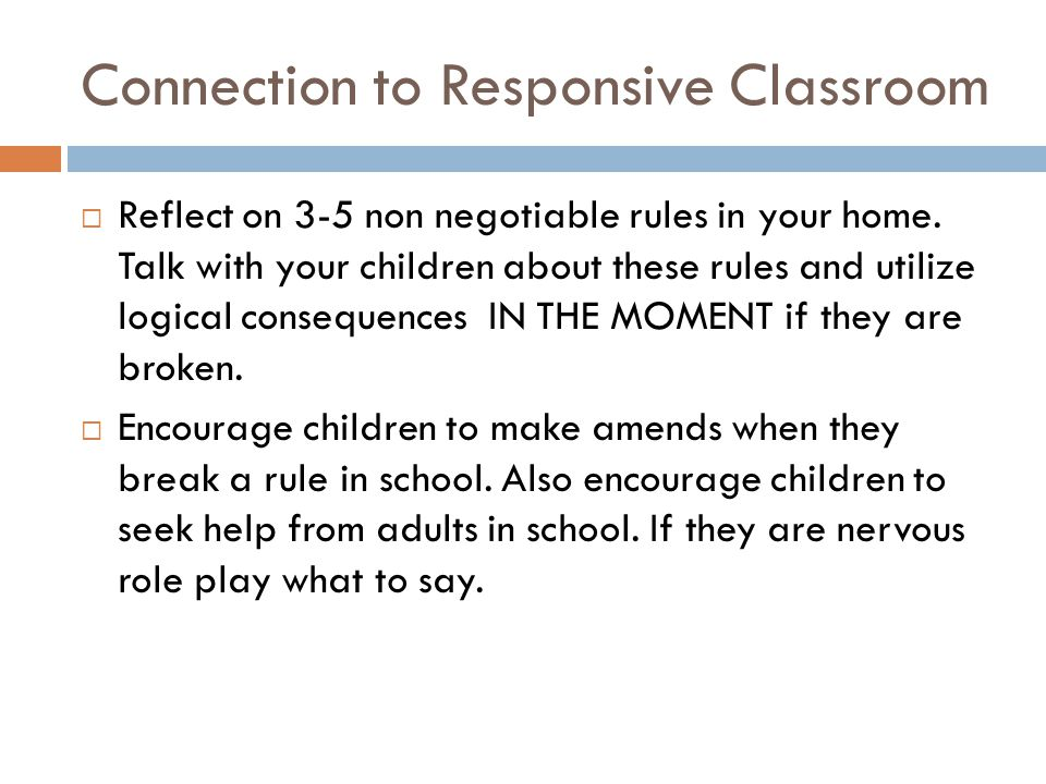 Connection to Responsive Classroom  Reflect on 3-5 non negotiable rules in your home.