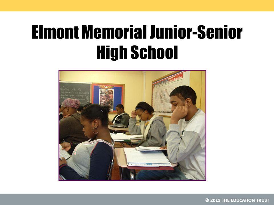 © 2013 THE EDUCATION TRUST Elmont Memorial Junior-Senior High School