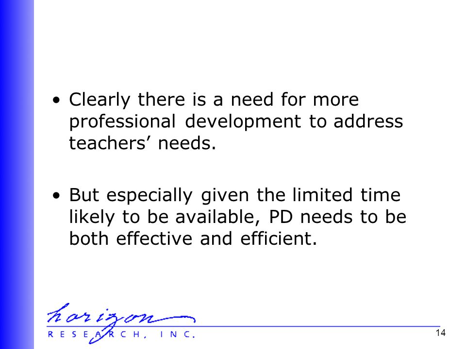 14 Clearly there is a need for more professional development to address teachers' needs.