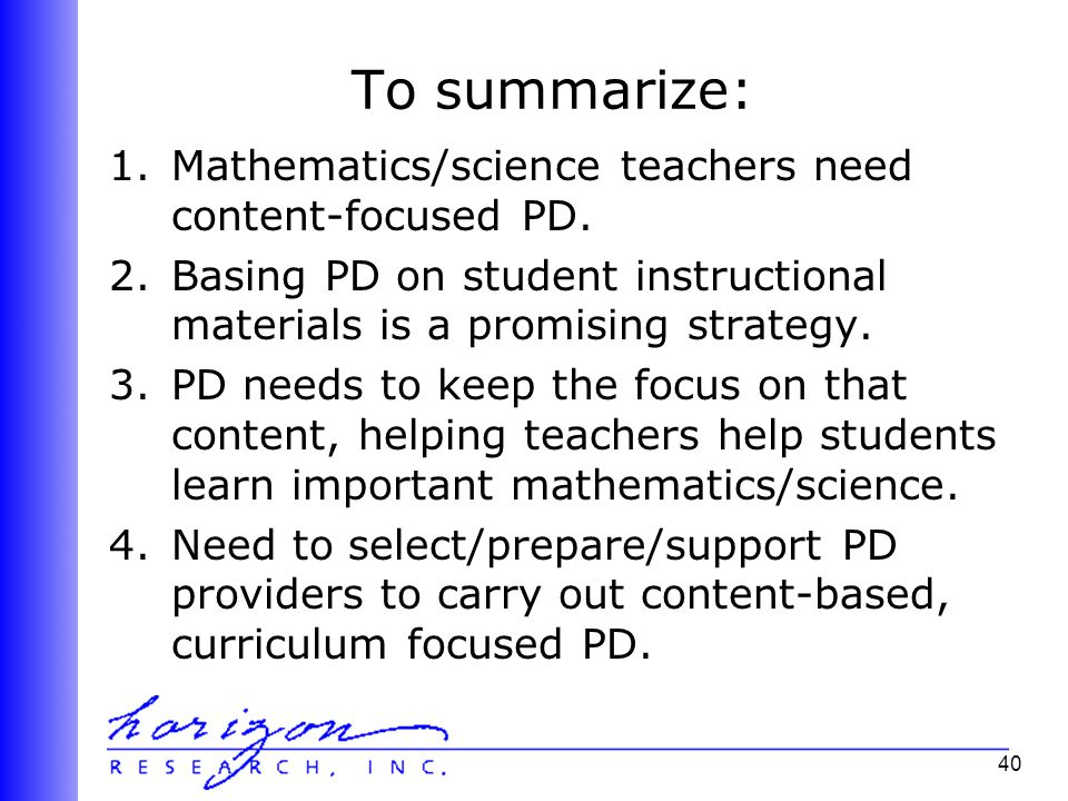 40 To summarize: 1.Mathematics/science teachers need content-focused PD.