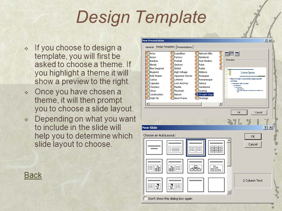 Design Template  If you choose to design a template, you will first be asked to choose a theme.