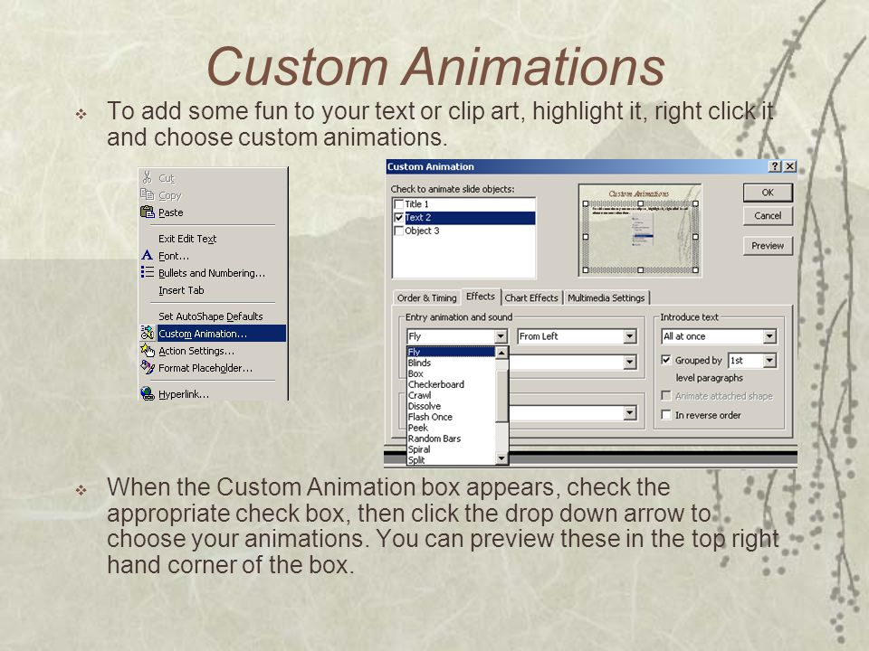 Custom Animations  To add some fun to your text or clip art, highlight it, right click it and choose custom animations.