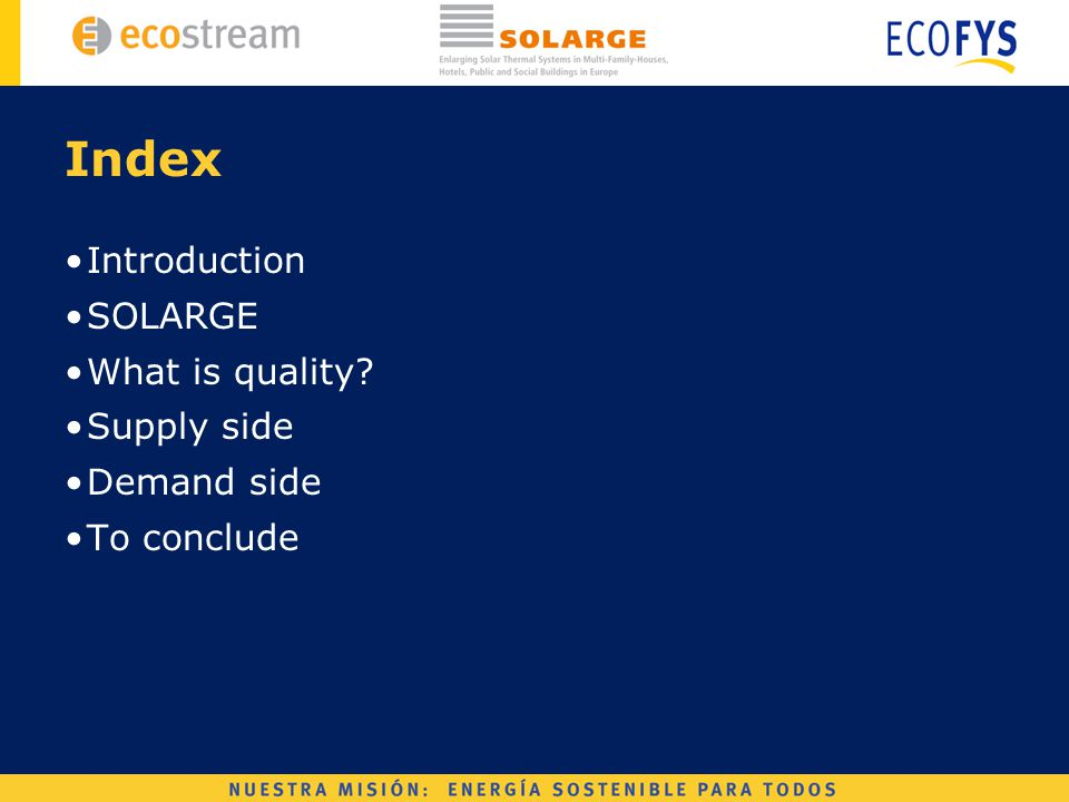 Index Introduction SOLARGE What is quality Supply side Demand side To conclude