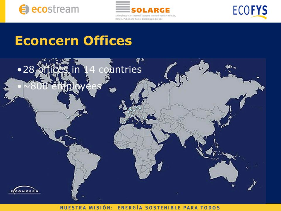Econcern Offices 28 offices in 14 countries ~800 employees