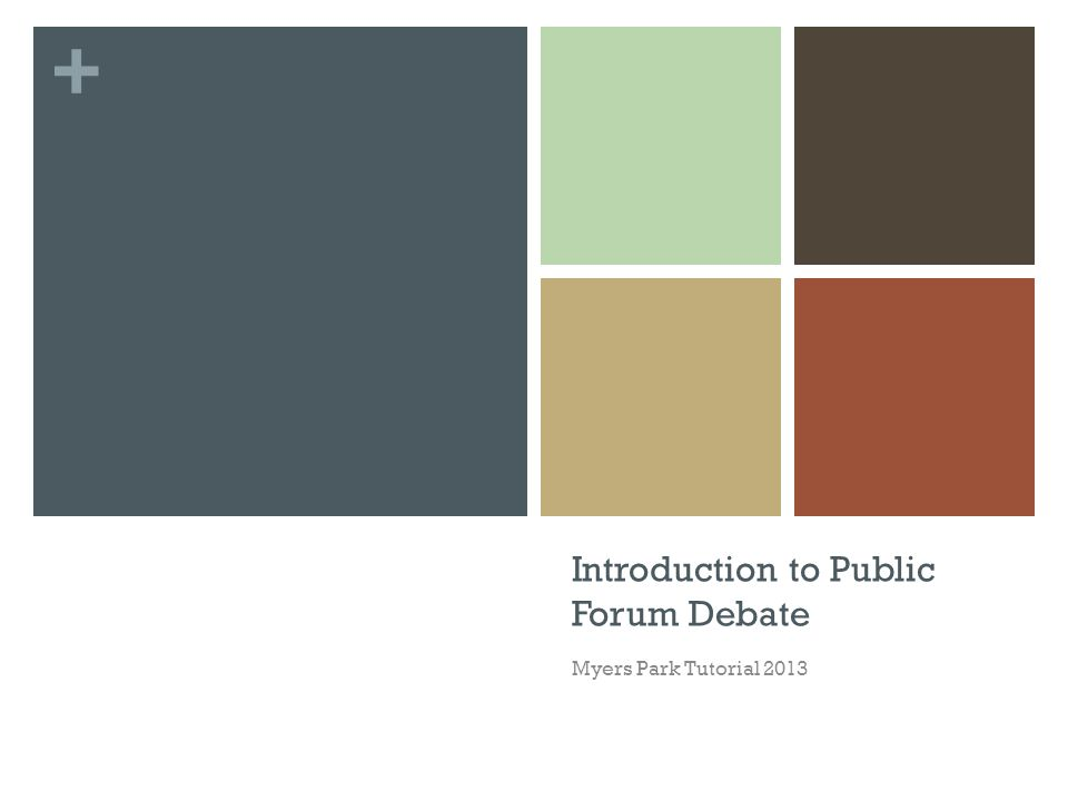 + Introduction to Public Forum Debate Myers Park Tutorial 2013