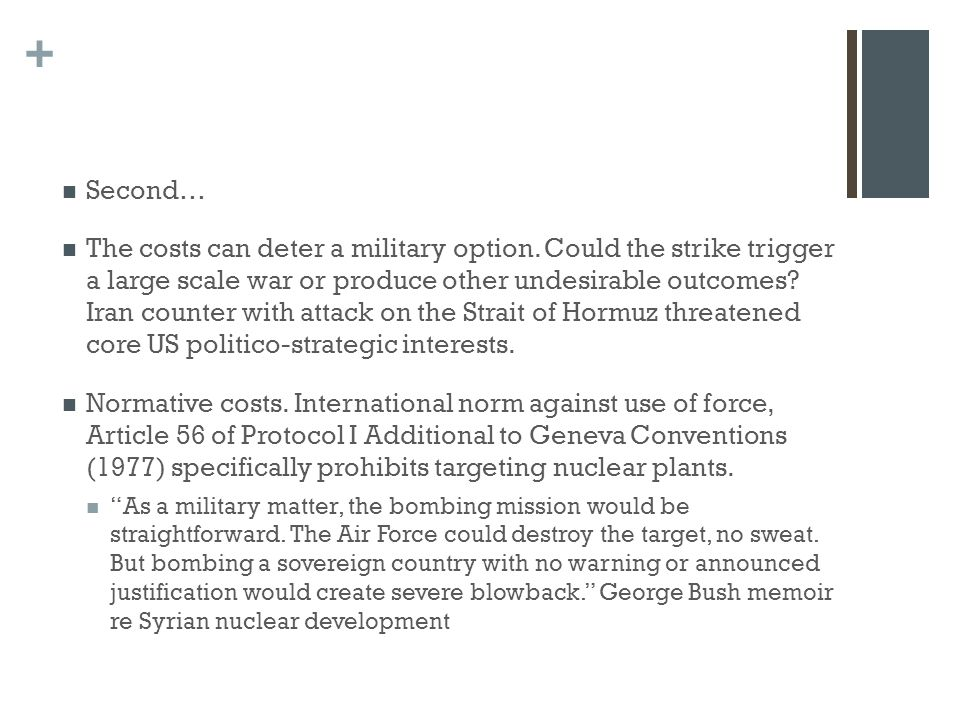 + Second… The costs can deter a military option.
