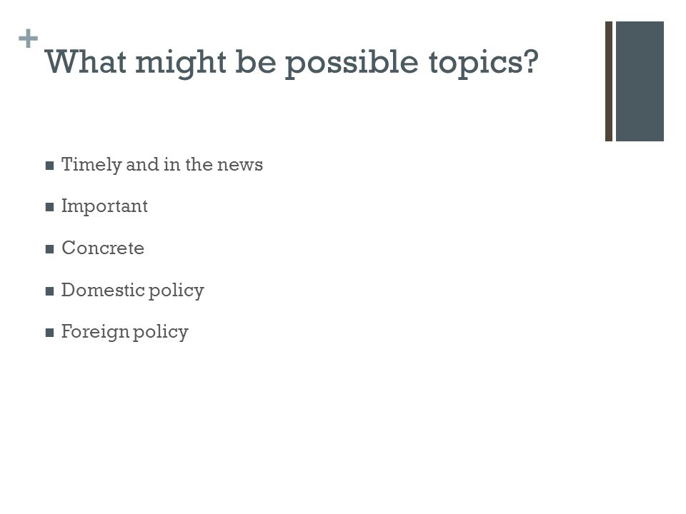 + What might be possible topics.