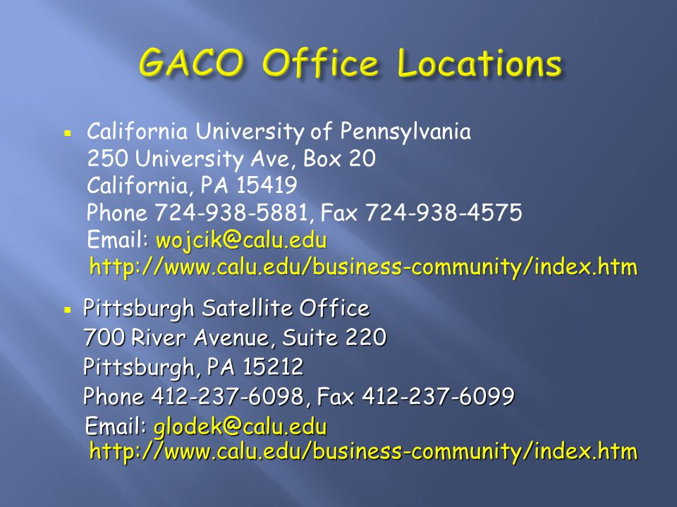  GACO is an economic development program operated by California University of PA  Established in 1985 to assist businesses in western Pennsylvania with government contracting