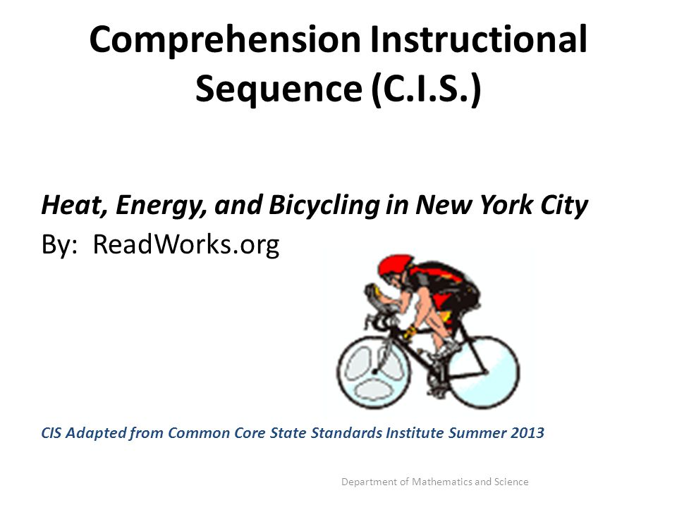 Comprehension Instructional Sequence (C.I.S.) Heat, Energy, and Bicycling in New York City By: ReadWorks.org CIS Adapted from Common Core State Standa
