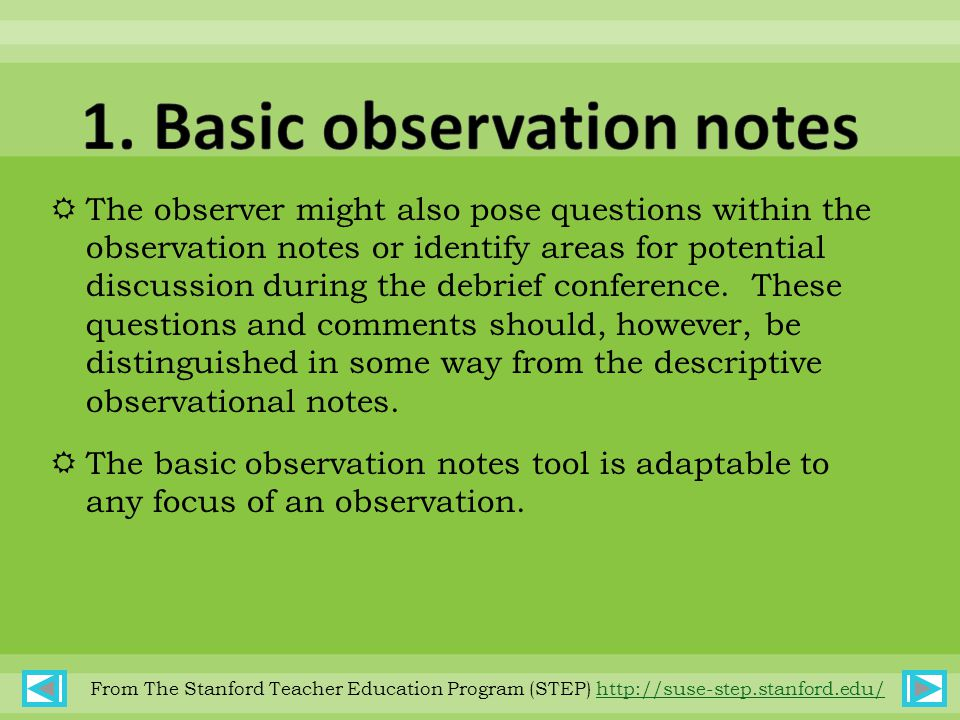  The observer might also pose questions within the observation notes or identify areas for potential discussion during the debrief conference.