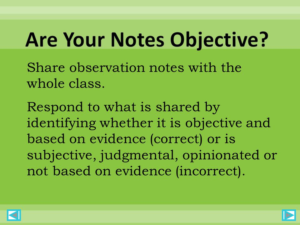 Share observation notes with the whole class.