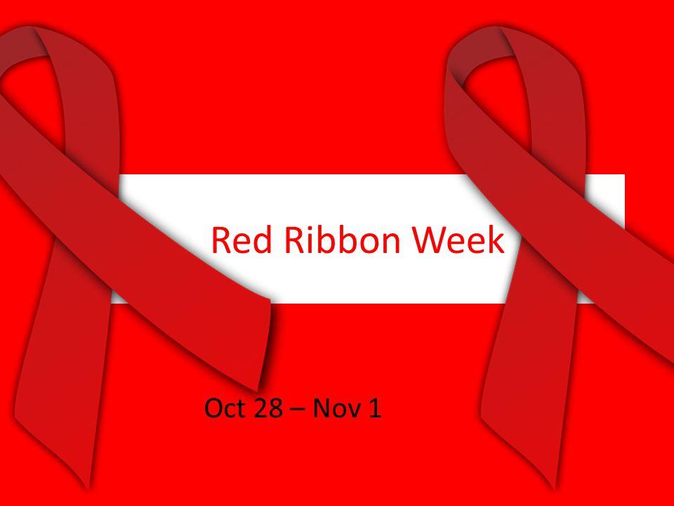 Red Ribbon Week Oct 28 – Nov 1