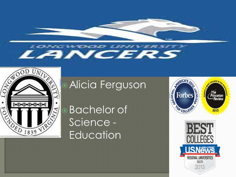  Alicia Ferguson  Bachelor of Science - Education