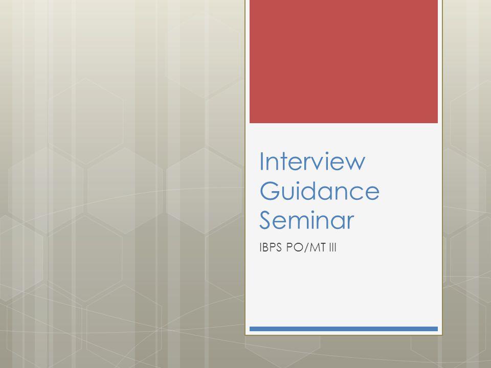 Interview Guidance Seminar IBPS PO/MT III