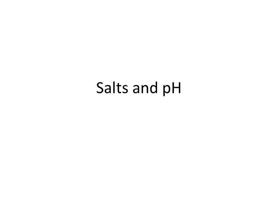 Salts and pH