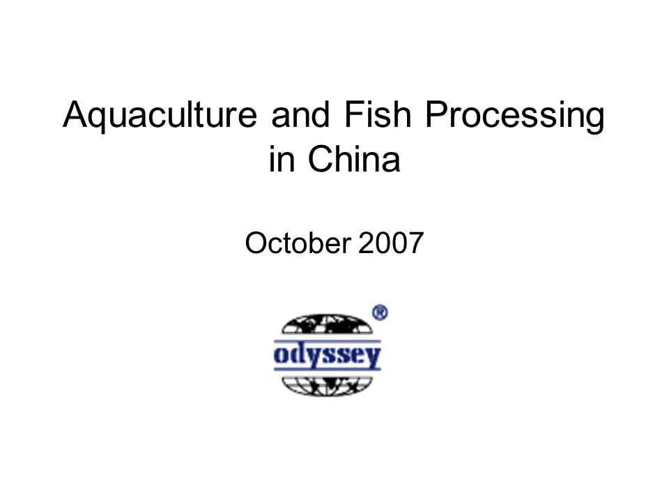 Aquaculture and Fish Processing in China October 2007
