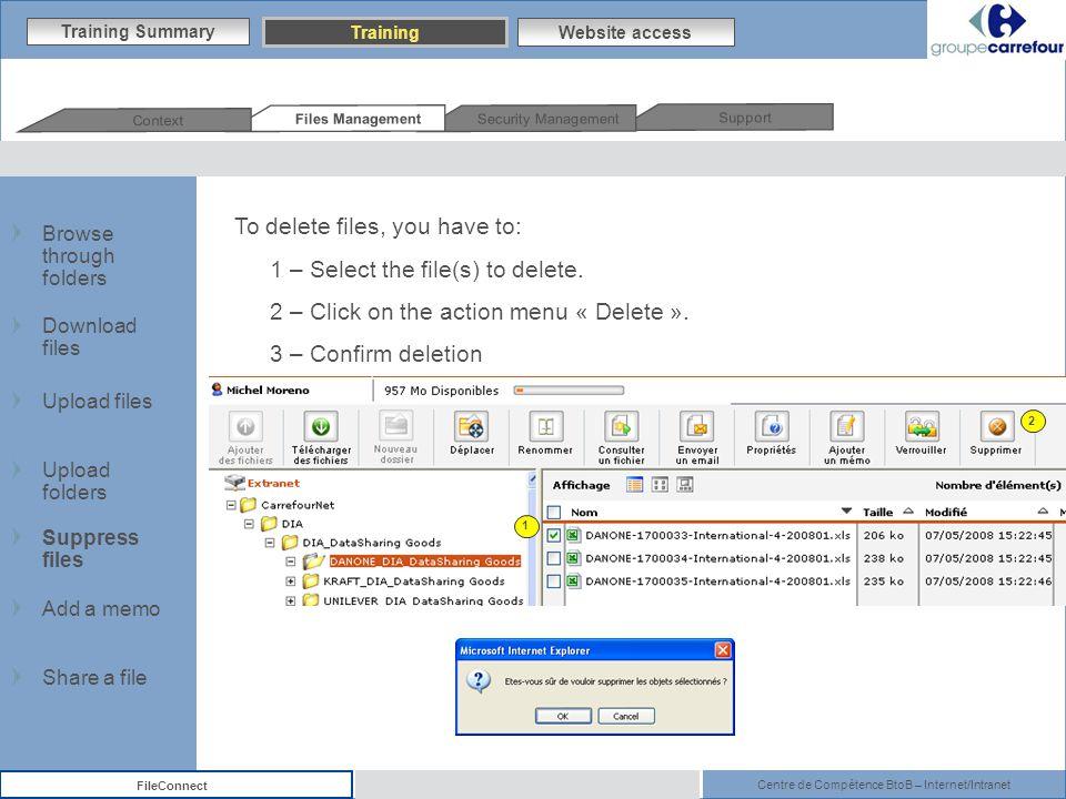 Centre de Compétence BtoB – Internet/Intranet FileConnect To delete files, you have to: 1 – Select the file(s) to delete.