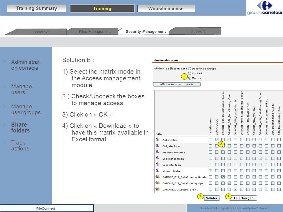 Centre de Compétence BtoB – Internet/Intranet FileConnect Solution B : 1) Select the matrix mode in the Access management module.