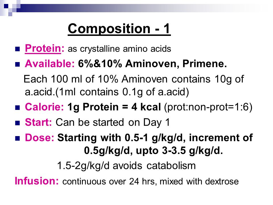 Composition - 1 Protein: as crystalline amino acids Available: 6%&10% Aminoven, Primene. Each 100 ml of 10% Aminoven contains 10g of a.acid.(1ml conta
