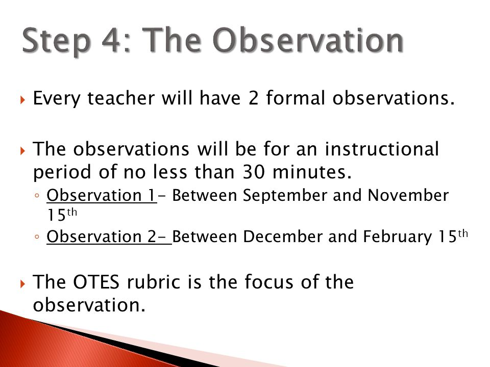  Every teacher will have 2 formal observations.
