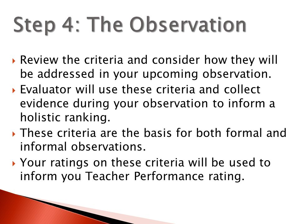  Review the criteria and consider how they will be addressed in your upcoming observation.  Evaluator will use these criteria and collect evidence d