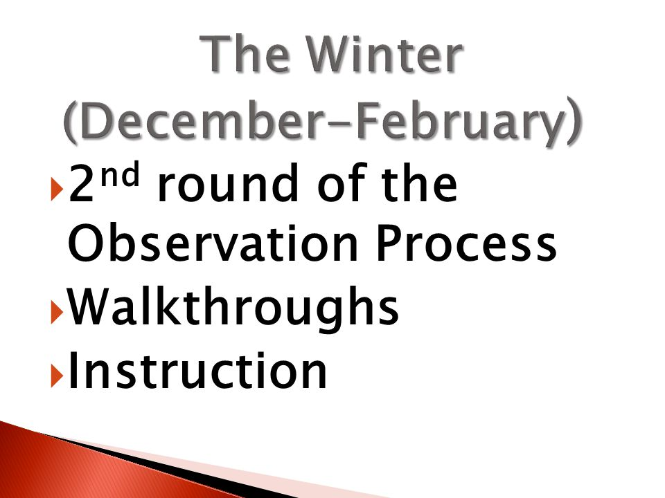  2 nd round of the Observation Process  Walkthroughs  Instruction