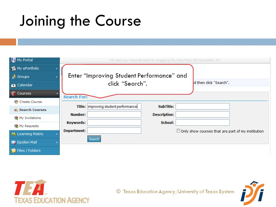 © Texas Education Agency/University of Texas System Enter Improving Student Performance and click Search .