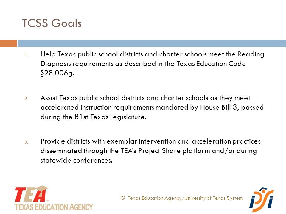 Goals for Today's Session © Texas Education Agency/University of Texas System 1.