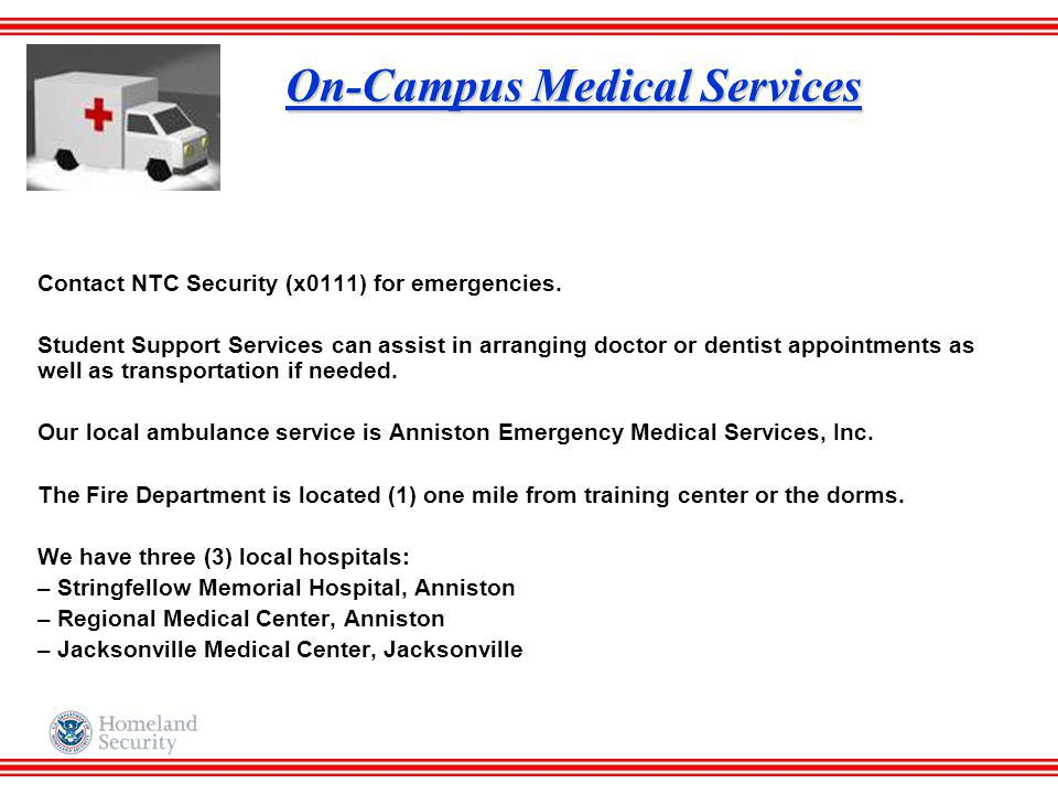 On-Campus Medical Services Contact NTC Security (x0111) for emergencies. Student Support Services can assist in arranging doctor or dentist appointmen