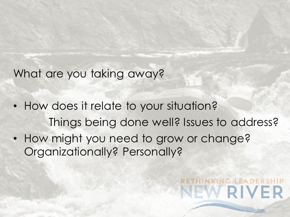 What are you taking away. How does it relate to your situation.