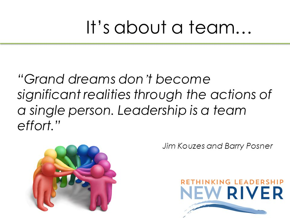 Leadership is what a group needs to discover and move towards its core purposes and goals in constructive ways...