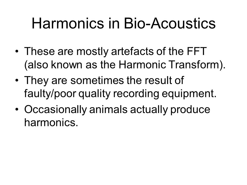 Harmonics In the real world, harmonics are mostly generated by distortion. In engineering we take great pains to avoid them. Harmonics have few uses (