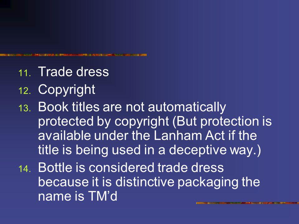 11. Trade dress 12. Copyright 13.