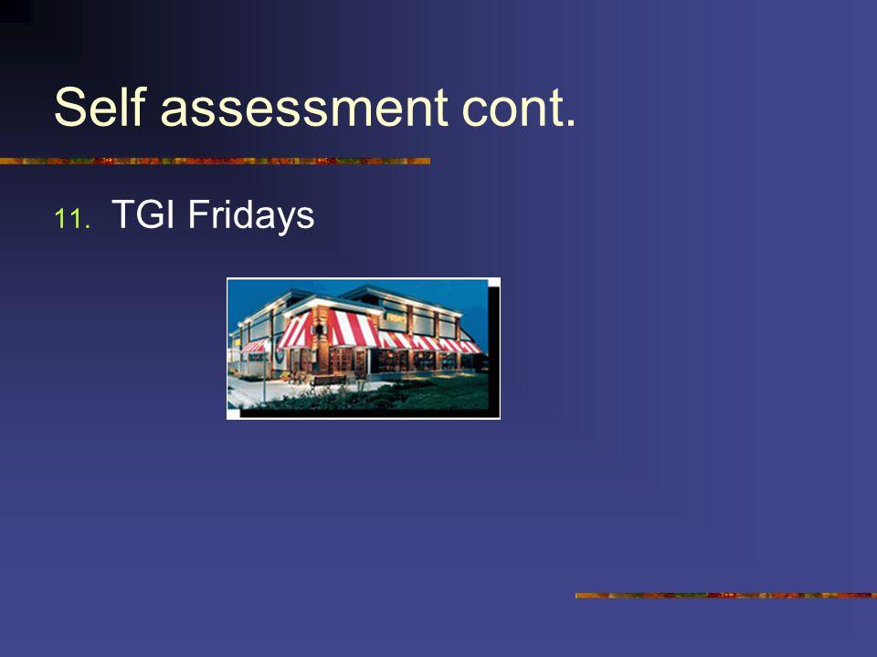 Self assessment cont. 11. TGI Fridays