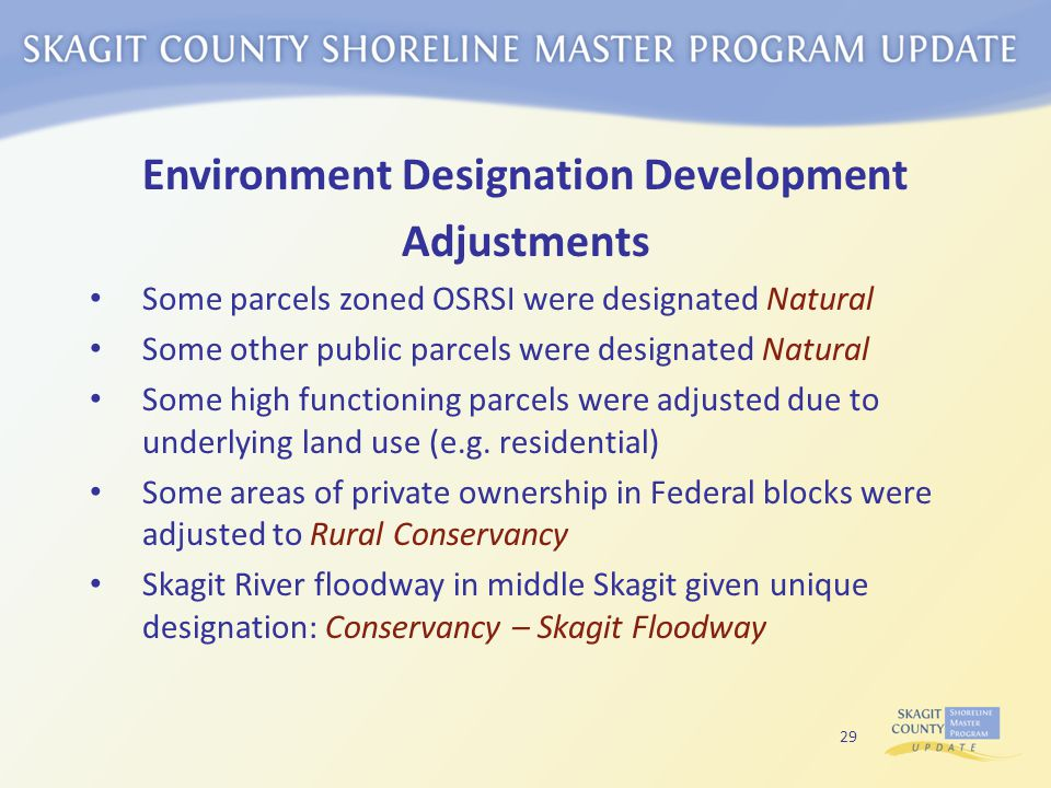 Environment Designation Development Adjustments Some parcels zoned OSRSI were designated Natural Some other public parcels were designated Natural Some high functioning parcels were adjusted due to underlying land use (e.g.