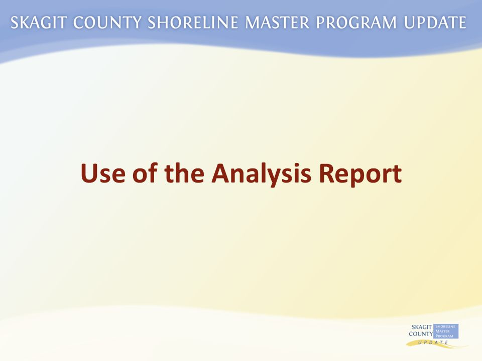Use of the Analysis Report