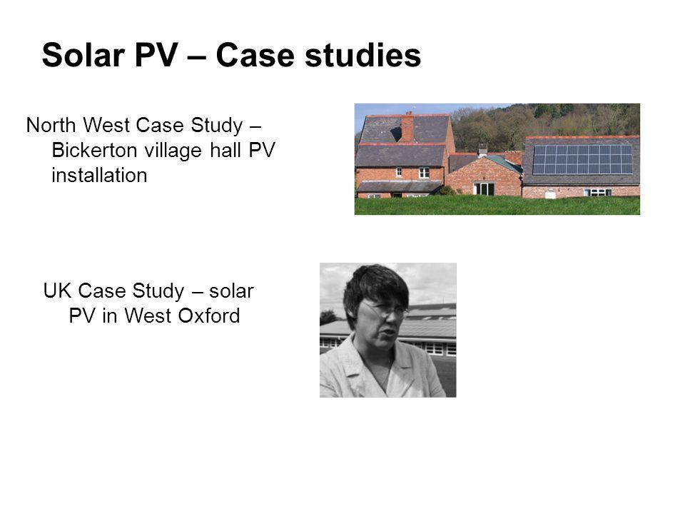 Solar PV – Case studies North West Case Study – Bickerton village hall PV installation UK Case Study – solar PV in West Oxford