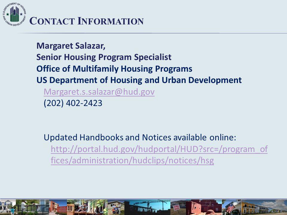 Margaret Salazar, Senior Housing Program Specialist Office of Multifamily Housing Programs US Department of Housing and Urban Development Margaret.s.s