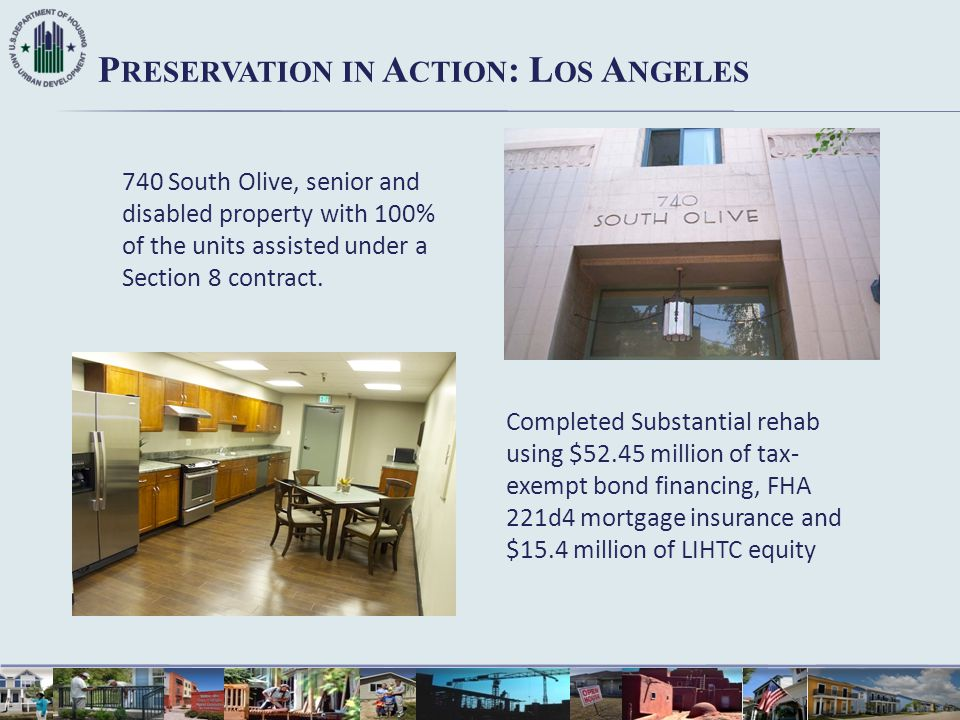 P RESERVATION IN A CTION : L OS A NGELES 740 South Olive, senior and disabled property with 100% of the units assisted under a Section 8 contract. Com