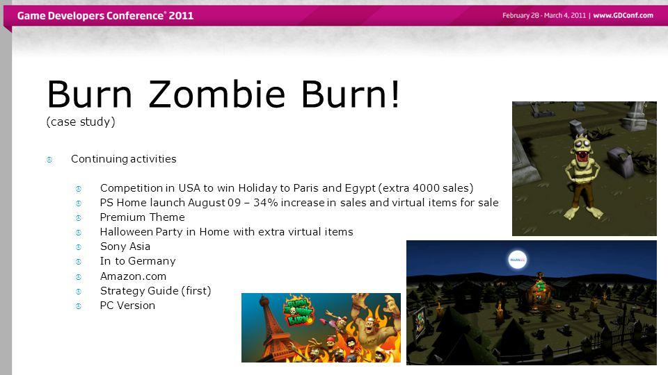 Burn Zombie Burn.