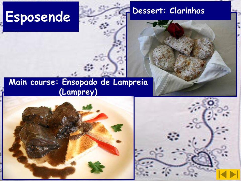 Esposende Main course: Ensopado de Lampreia (Lamprey) Dessert: Clarinhas