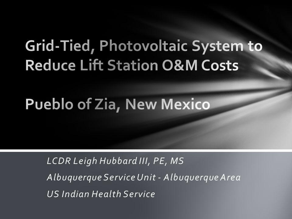 LCDR Leigh Hubbard III, PE, MS Albuquerque Service Unit - Albuquerque Area US Indian Health Service